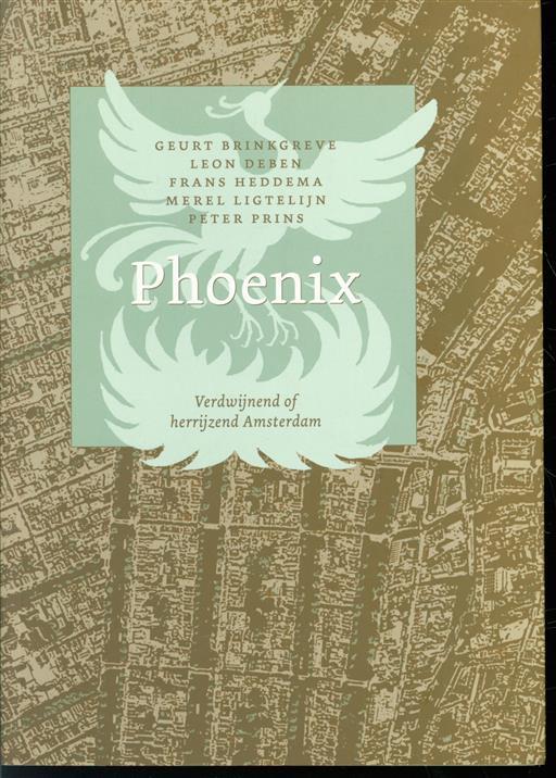 Phoenix. Verdwijnend of herrijzend Amsterdam