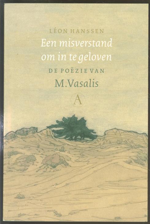 Een misverstand om in te geloven, de po�zie van M. Vasalis