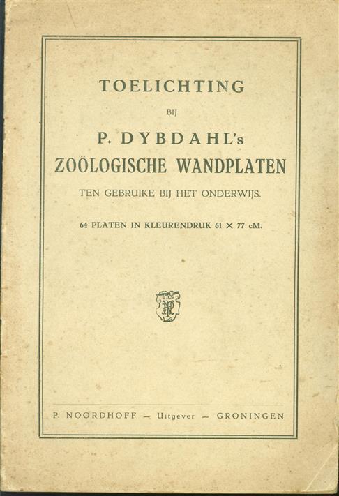 Toelichting bi P. Dybdahl 's Zo�logische wandplaten ten gebruike bij het onderwijs