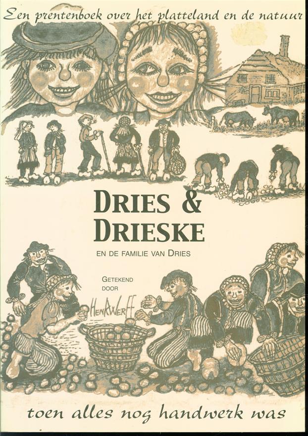 Dries & Drieske, en de familie van Dries, een prentenboek over het platteland en de natuur, toen alles nog handwerk was