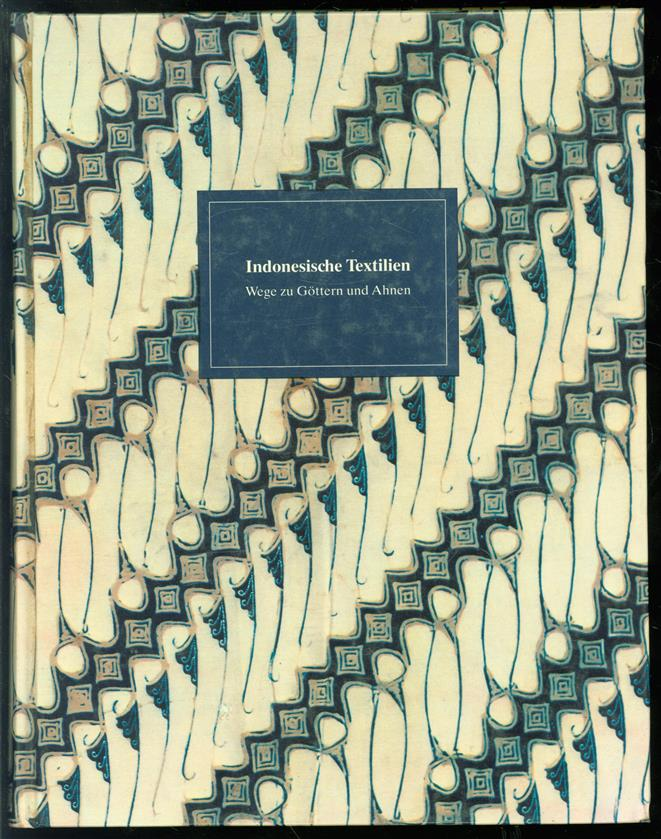 Indonesische Textilien, Wege zu  Göttern und Ahnen, Bestandskatalog der Museen in Nordrhein-Westfalen