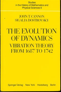 The evolution of dynamics : vibration theory from 1687 to 1742 : with 10 illustrations