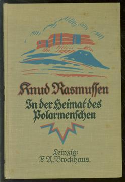 In der Heimat des Polarmenschen, die zweite Thule-Expedition 1916-18