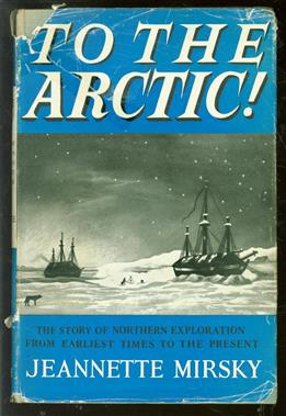 To the arctic!, the story of northern exploration from earliest times to the present