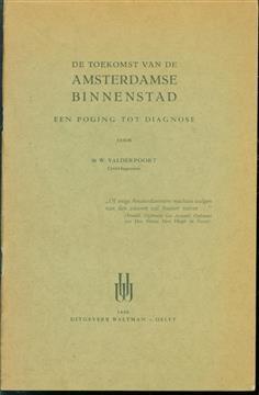 De toekomst van de Amsterdamse binnenstad, een poging tot diagnose