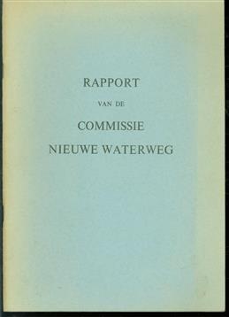 Rapport van de Commissie Nieuwe Waterweg