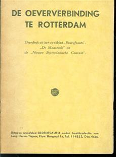 """De oeververbinding te Rotterdam. Overdruk uit het weekblad """"bedrijfsauto"""""""