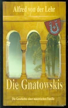 Die Gnatowskis : die Geschichte einer masowischen Familie