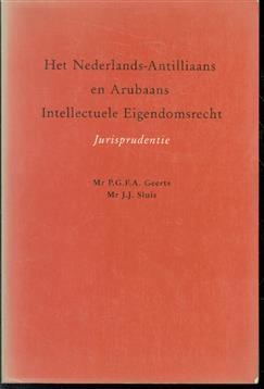 Het Nederlands-Antilliaans en Arubaans intellectuele eigendomsrecht : jurisprudentie.