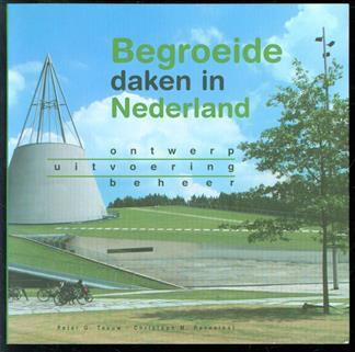 Begroeide daken in Nederland : ontwerp, uitvoering, beheer