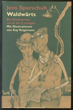 Waldwärts : ein Reiseroman von A - Z erlogen