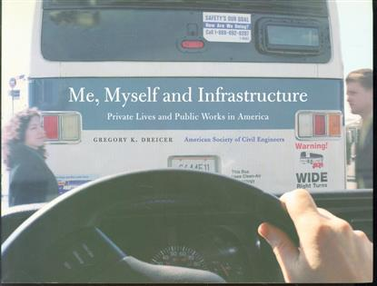 Me, myself and infrastructure : private lives and public works in America