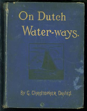 On Dutch waterways, the cruise of the S.S. Atalanta on the rivers and canals of Holland & the North of Belgium