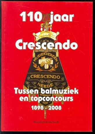 110 jaar Crescendo, tussen balmuziek en topconcours, 1898-2008