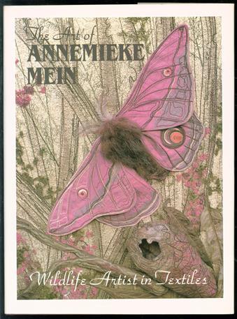 The art of Annemieke Mein : wildlife artist in textiles.