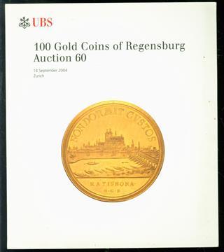 100 gold coins of Regensburg : Auction 60 : 14. September 2004, Z�rich...