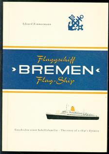 Flaggschiff Bremen = Flag-ship Bremen : Geschichte einer Schiffsfamilie = the story of a ship's dynasty