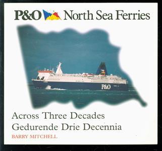 Gedurende Drie Decennia P & O Nort Sea ferries across three decades.