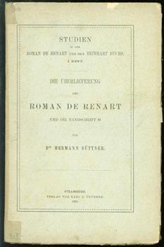 Studien zu dem Roman de Renart und dem Reinhart Fuchs, Heft 1, Die Überlieferung des Roman de Renart ; Insbesondere die Handschrift O ( original edition )