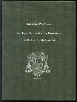 Adeliger Gutsbesitz des Ermlands im 16. bis 18. Jahrhundert