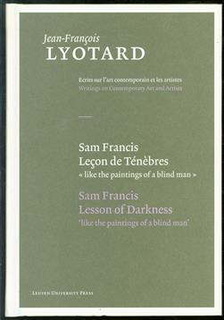 """Sam Francis : leçon de Ténèbres """"like the paintings of a blind man"""" = Sam Francis : lesson of darkness 'like the paintings of a blind man'"""