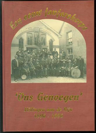 Een eeuw fanfarekorps 'Ons Genoegen' 1896-1996