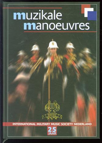 Muzikale manoeuvres, 25 jaar militaire muziek, 25 jaar IMMS, afdeling Nederland