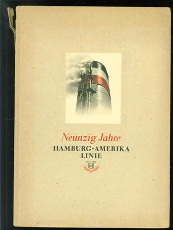 Die Hamburg-Amerika Linie, 1847-1937, gestern und heute, innen und au�en