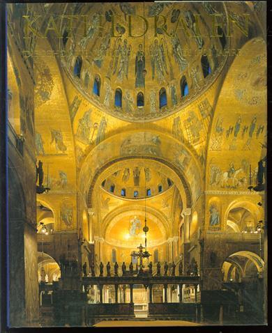 Kathedralen : die schönsten Kirchenbauten aus 1700 Jahren