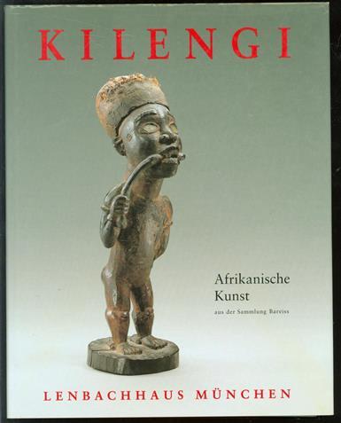Kilengi : afrikanische Kunst aus der Sammlung Bareiss
