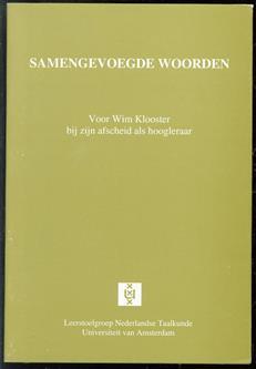 Samengevoegde woorden, voor Wim Klooster bij zijn afscheid als hoogleraar