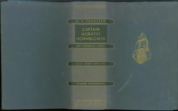 Lord Hornblower : het levensverhaal van een 19de eeuws zeeman ( 3 delen in 1 band - met verzegelde ordes - Alle hens aan dek - De dans ontsprongen )
