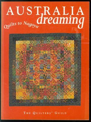 Australia dreaming : quilts to Nagoya.