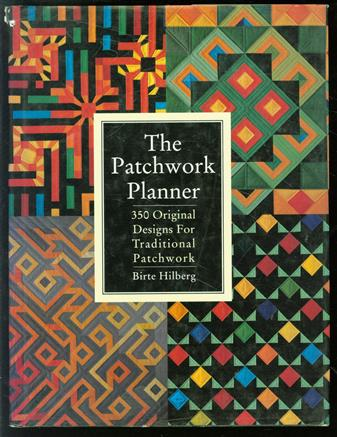 The patchwork planner : 350 original designs for traditional patchwork