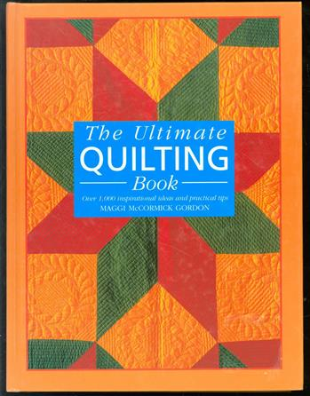 The ultimate quilting book : over 1,000 inspirational ideas and practical tips