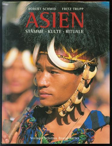 Asien : Stämme, Kulte, Rituale