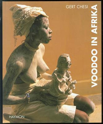 Voodoo in Afrika : Menschen im Banne der Götter