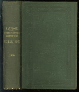 Handboek voor cultuur- en handels-ondernemingen in Nederlandsch-Indië ( original edition 1890 )