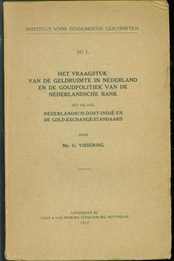 Het vraagstuk van de geldruimte in Nederland en de goudpolitiek van de Nederlandsche bank, met bijlage: Nederlandsch-Oost-Indi� en de gold-exchange-standaard