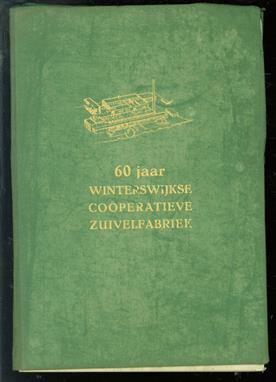 Het diamanten jubileum van de Winterswijkse Coöperatieve Zuivelfabriek, 1895-1955
