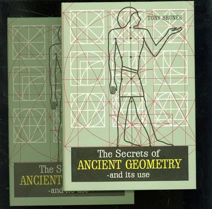 The secrets of ancient geometry and its use ( original edition )