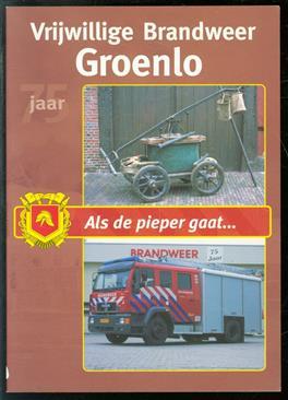 Als de pieper gaat, 75 jaar Vrijwillige Brandweer Groenlo