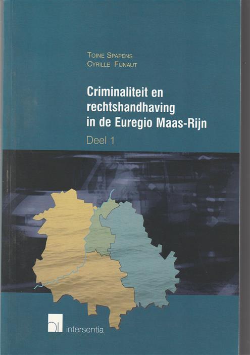 Criminaliteit en rechtshandhaving in de Euregio Maas-Rijn Dl. 1, De problemen van transnationale (georganiseerde) criminaliteit en de grensoverschrijdende politiële, justitiële en bestuurlijke samenwerking
