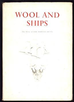 Wool and ships; the story of John Sanderson and Co.