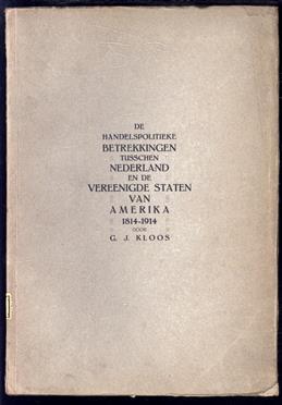 De handelspolitieke betrekkingen tusschen Nederland en de Vereenigde Staten van Amerika, 1814-1914