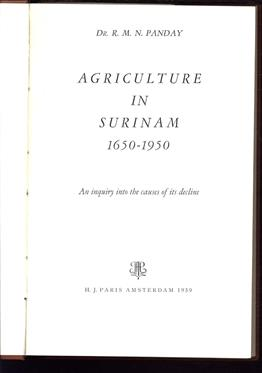 Agriculture in Surinam 1650-1950, (an inquiry to the causes of its decline)