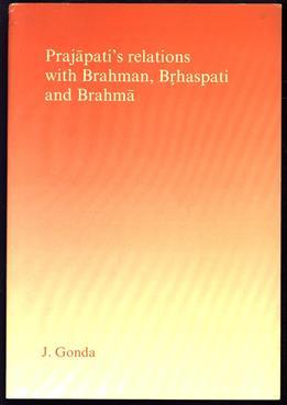 Prajapati's Relations with Brahman, Brhaspati, and Brahma.