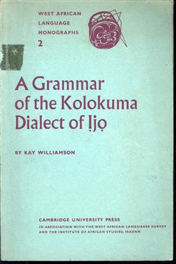 A grammar of the Kolokuma dialect of Ijo.