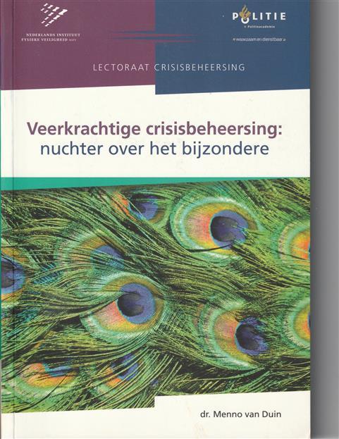 Veerkrachtige crisisbeheersing nuchter over het bijzondere : lectorale rede