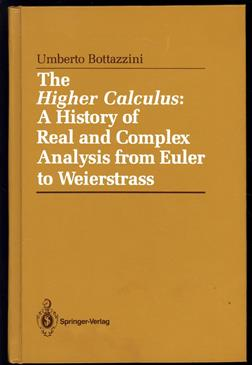The higher calculus : a history of real and complex analysis from Euler to Weierstrass